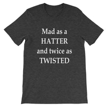 Mad as a Hatter and twice as twisted