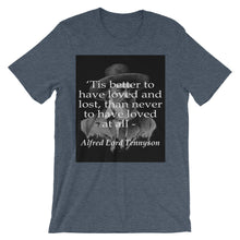 Better to have loved and lost t-shirt