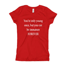 Girl's T-Shirt - You're only young once