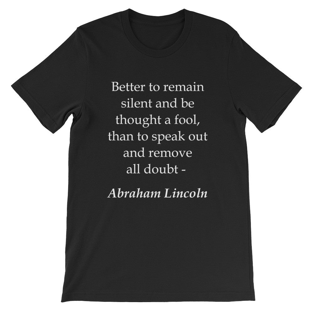 Better to remain silent t-shirt