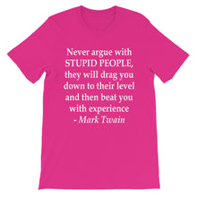 Never argue with stupid people