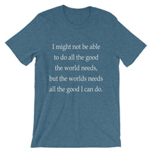 All the good I can do t-shirt