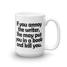 Don't Annoy the Writer Mug