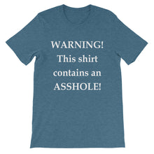 This shirt contains an asshole!