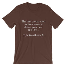 The best preparation for tomorrow t-shirt