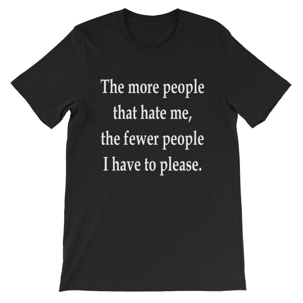 The more people that hate me