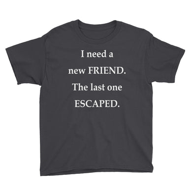 I Need a New Friend Youth Short Sleeve T-Shirt