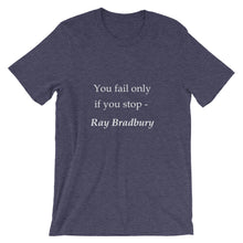 You fail only if you stop t-shirt