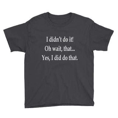 I Didn't Do It Youth Short Sleeve T-Shirt