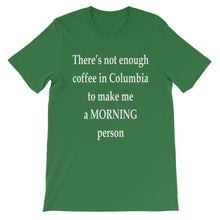 There's not enough coffee in Columbia