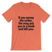 If you annoy the writer t-shirt