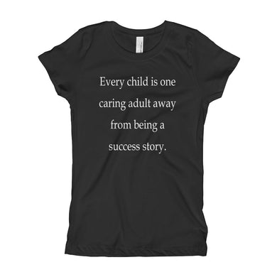 Girl's T-Shirt - Every child is one caring adult away from being a success story