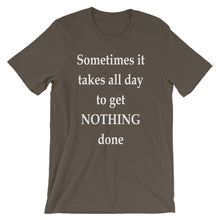 Sometimes it takes all day to get nothing done