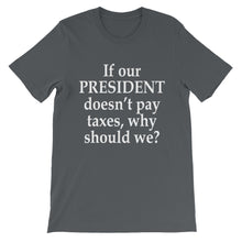 If our president doesn't pay taxes, why should we?