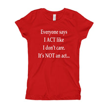 Girl's T-Shirt - Everyone says I act like I don't care