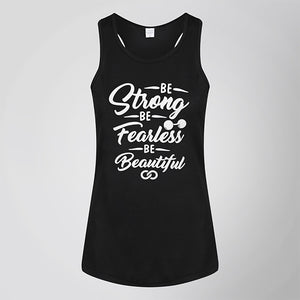 BE STRONG, BE FEARLESS, BE BEAUTIFUL TANK