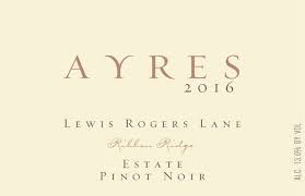 Ayres, Lewis Rogers Lane, Pinot Noir, Ribbon Ridge OR 2016
