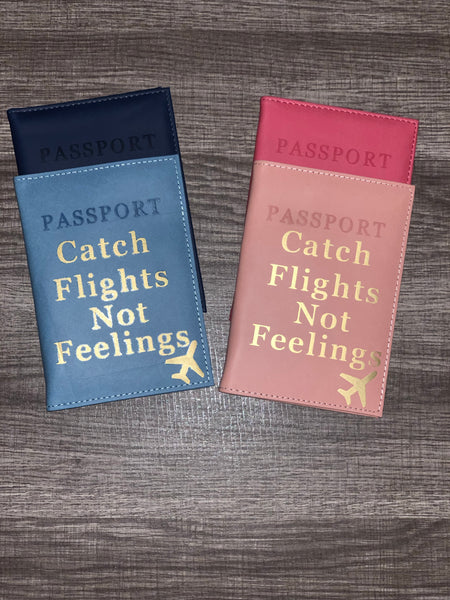 Catch Flights not Feelings Passport holder