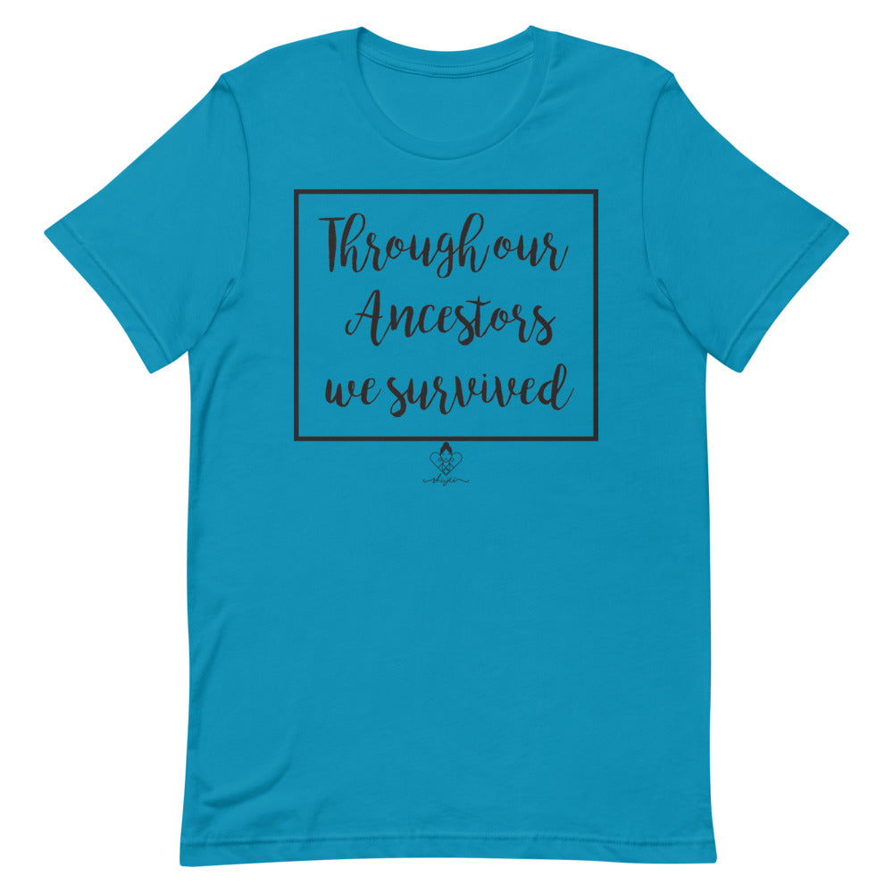 Through our Ancestors we Survived Short-Sleeve T-Shirt