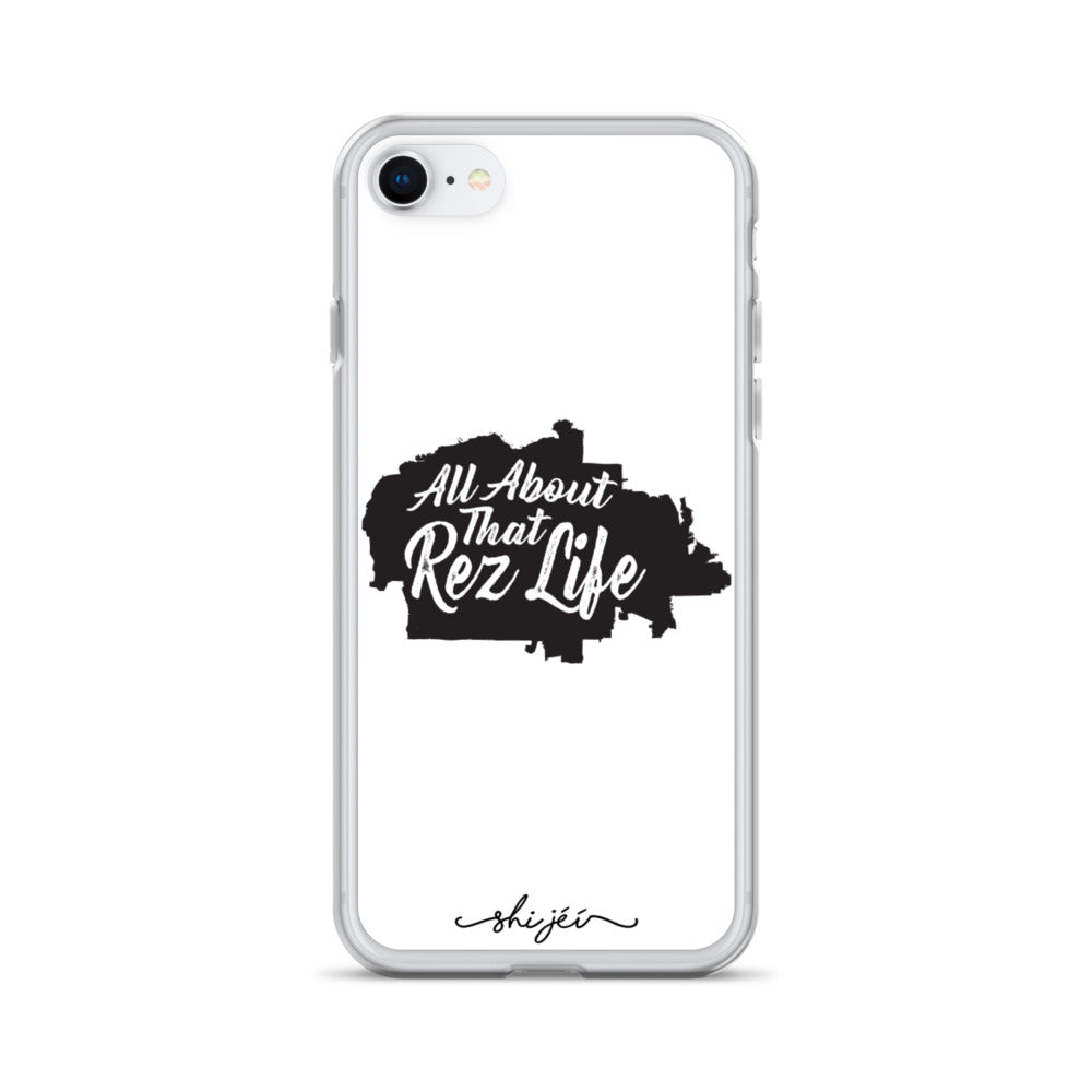 All About that Rez Life iPhone Case