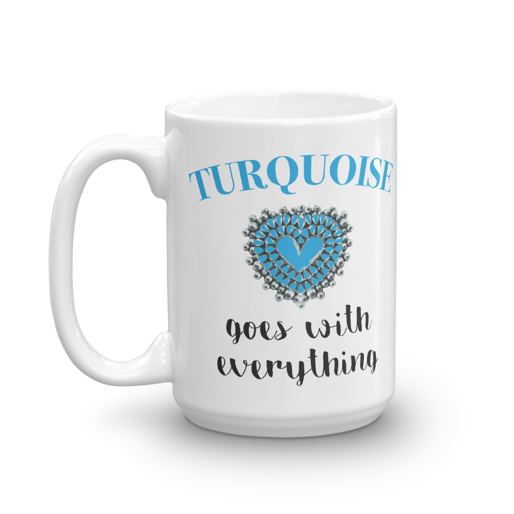 Turquoise goes with everything Mug