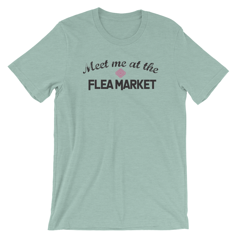 Meet me at the Flea Market T-Shirt