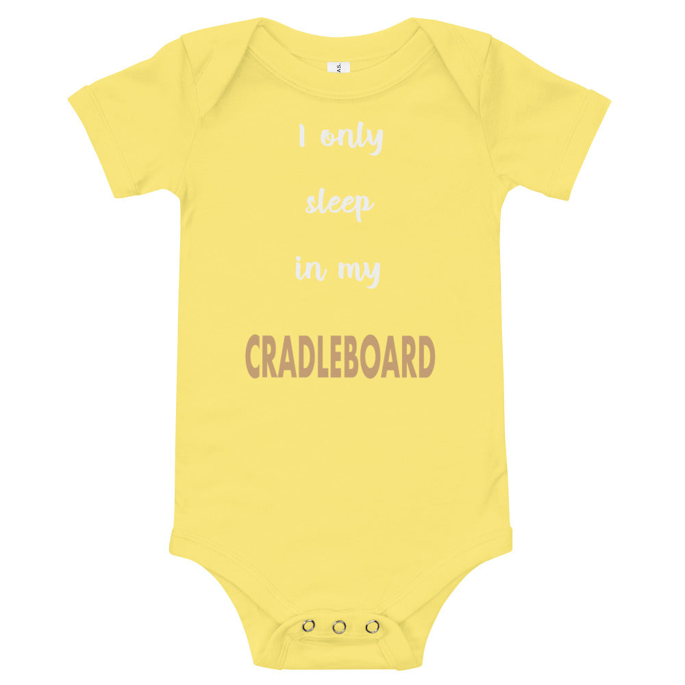 I Only Sleep In My Cradleboard Onesie