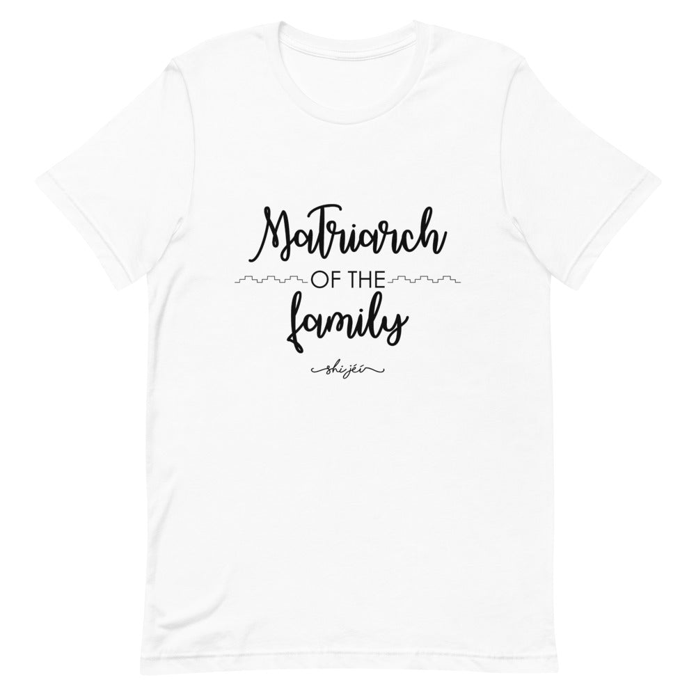 Matriarch of the Family Tee