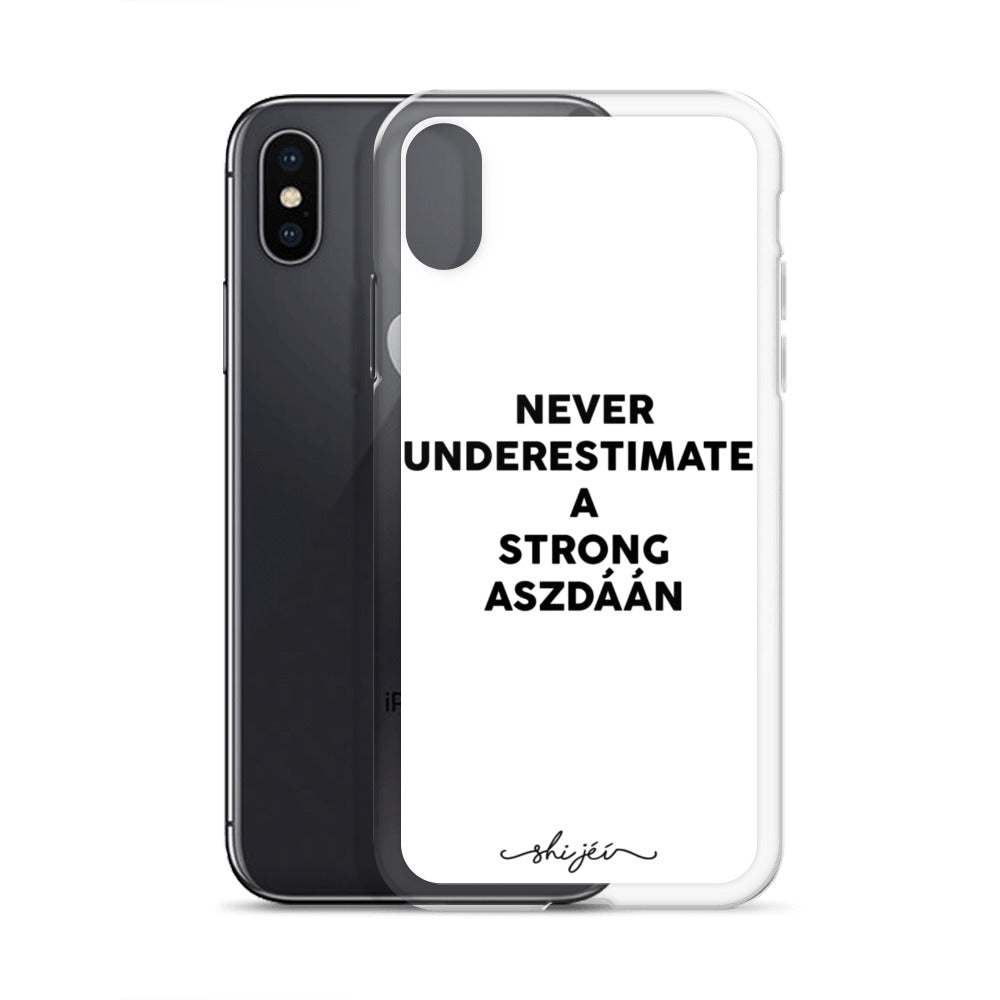 Never Underestimate a Strong Aszdáán iPhone Case