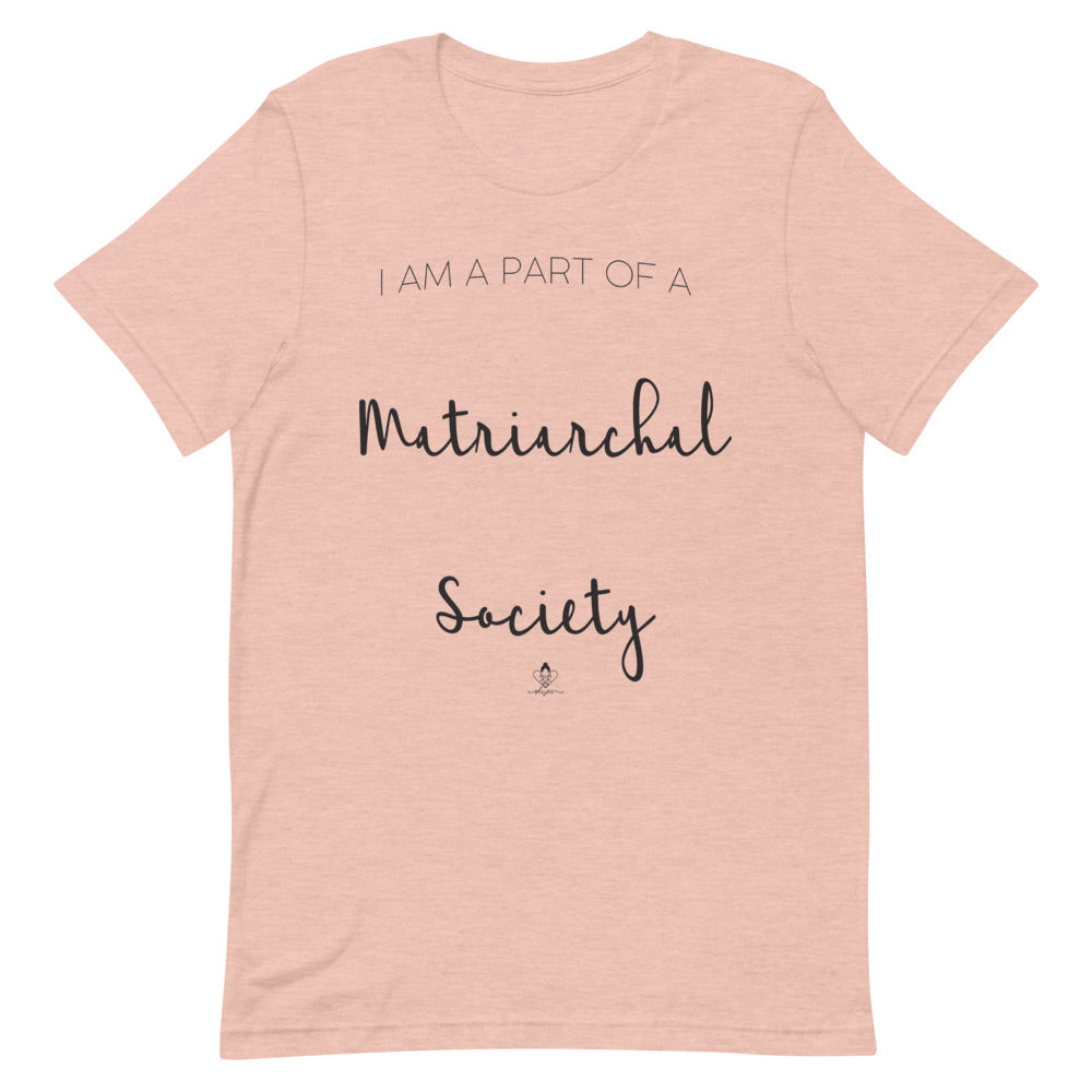 I'm Part of a Matriarchal Society Tee