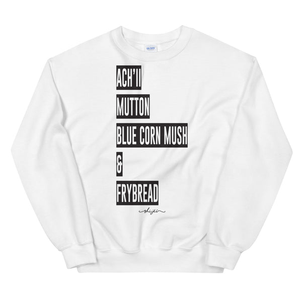 Achii, Mutton, Blue Corn Mush & Frybread Sweatshirt