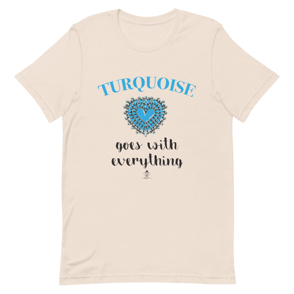 Turquoise goes with Everything T-Shirt