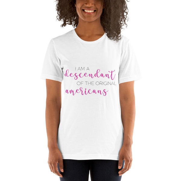 Descendant of the original Americans tee