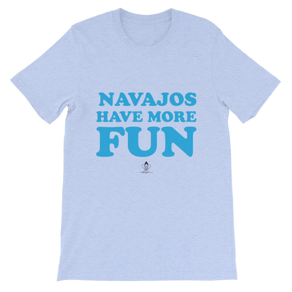 Navajos Have More Fun Tee