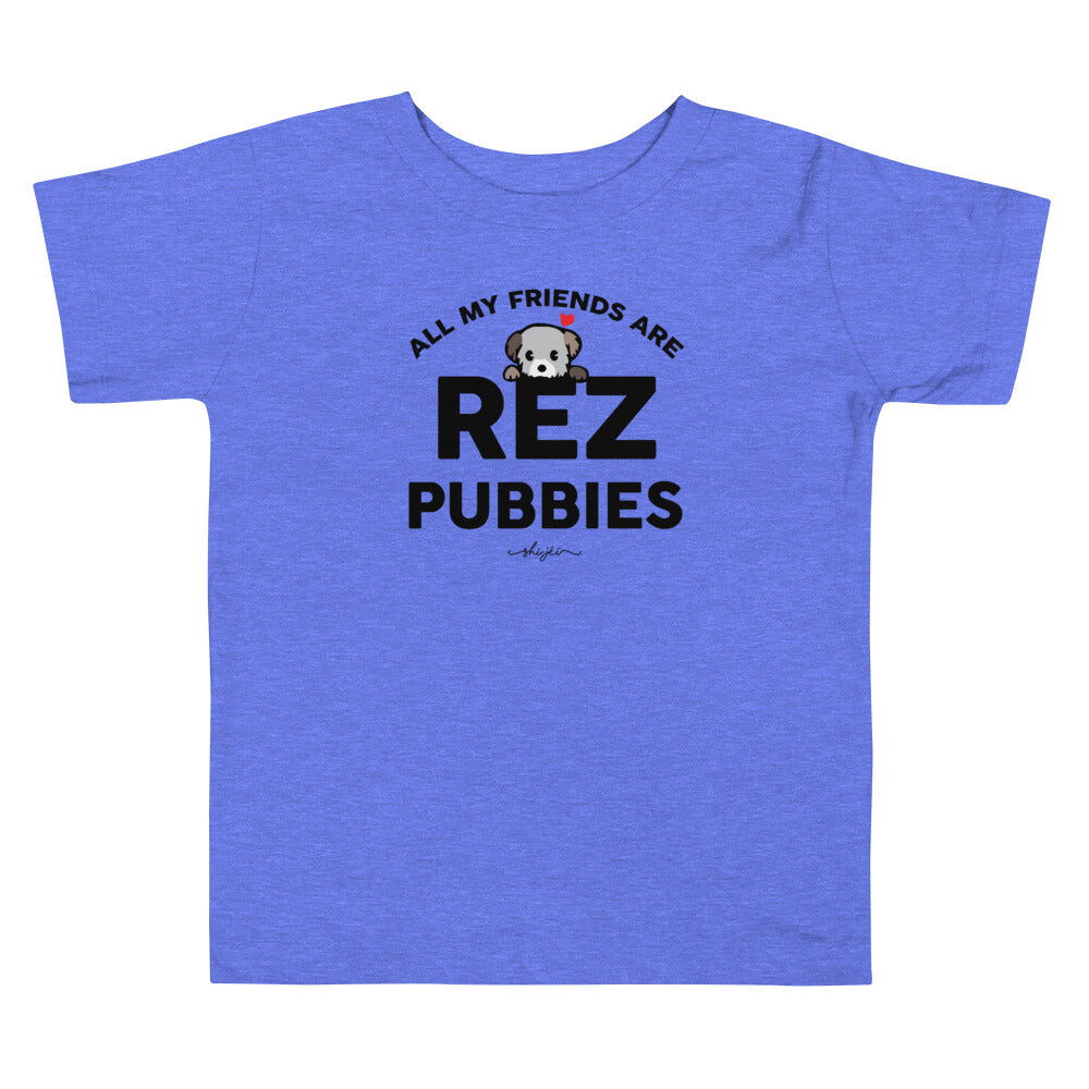 All My Friends Are Rez Pubbies 2T-5T Toddler Tee