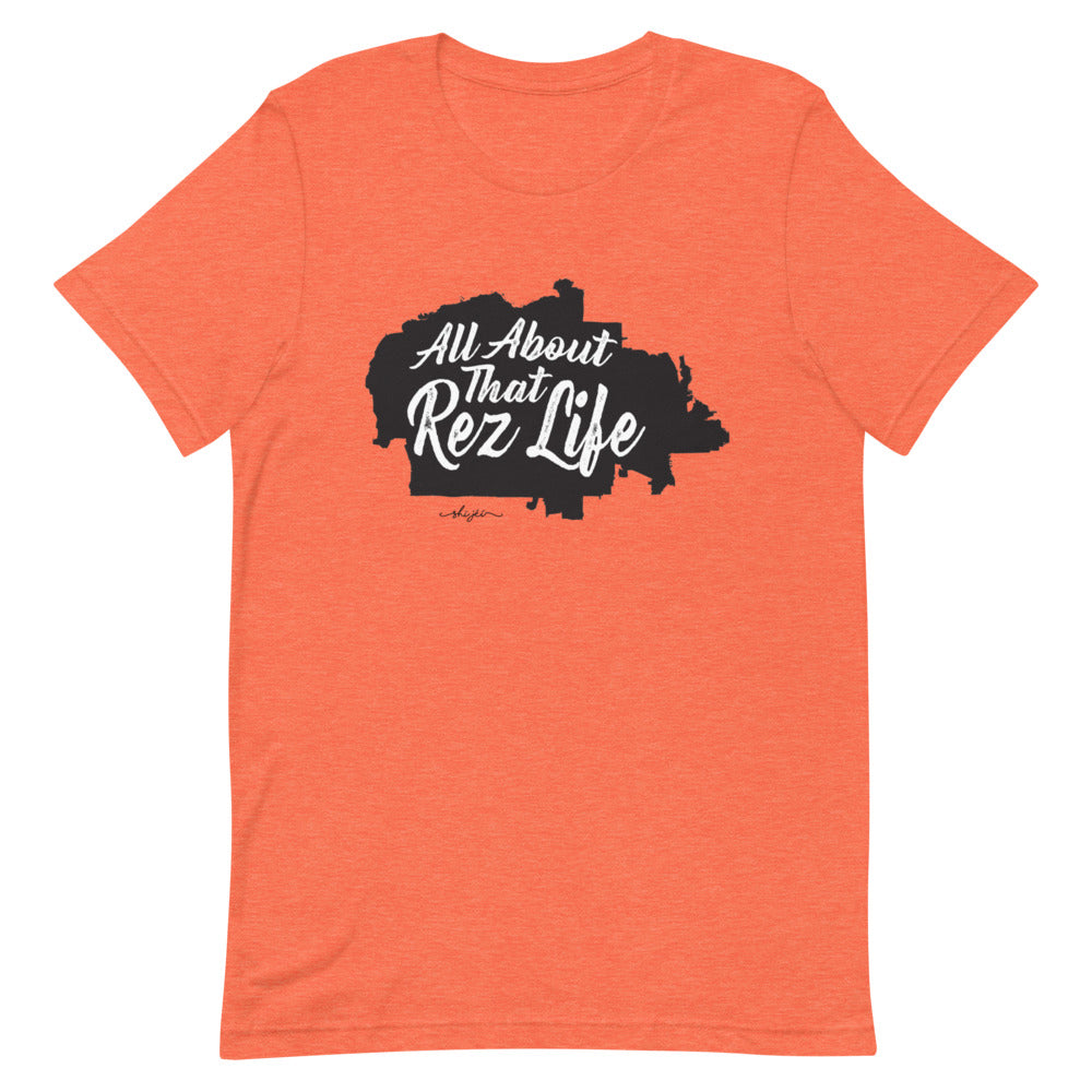 All About That Rez Life Tee