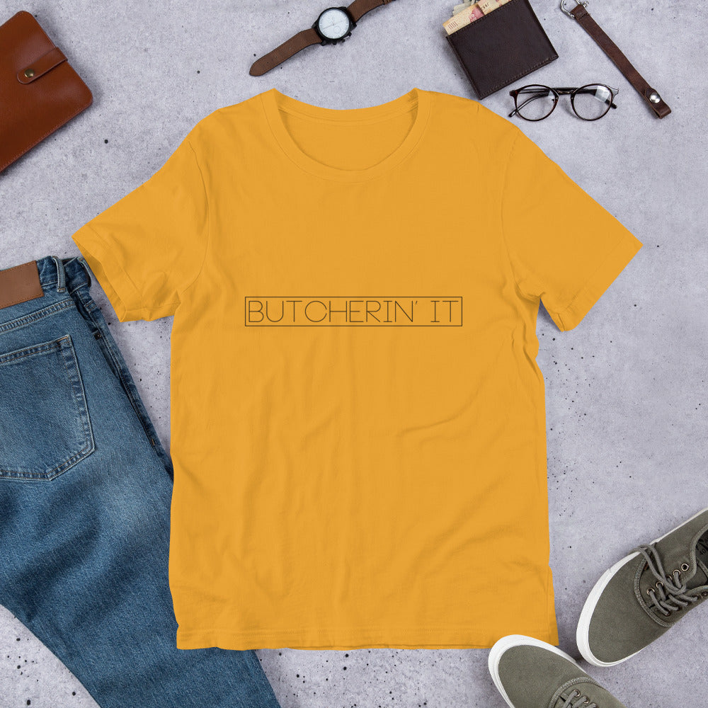 Butcherin' It Tee