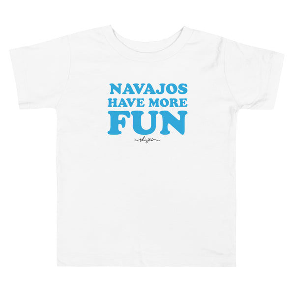 Navajos Have More Fun 2T-5T Toddler Tee