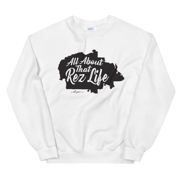 All About that Rez Life Sweatshirt