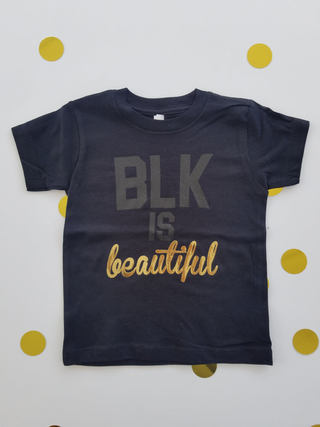 BLK is Beautiful- Toddler