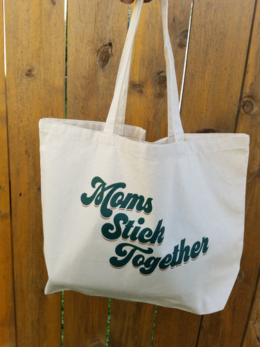 Mom's Stick Together- Extra Large Natural Tote
