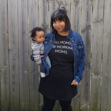 All Moms are Working Moms- Unisex Long Length Tee