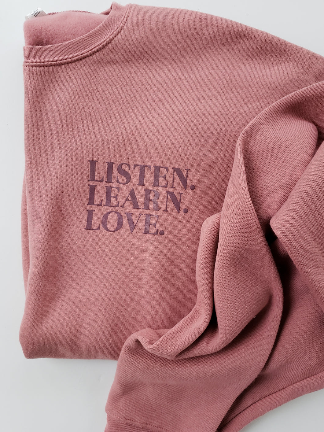 Listen. Learn. Love Pullover Sweatshirt