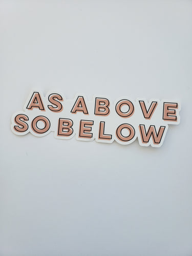 As Above, So Below- Removable Sticker