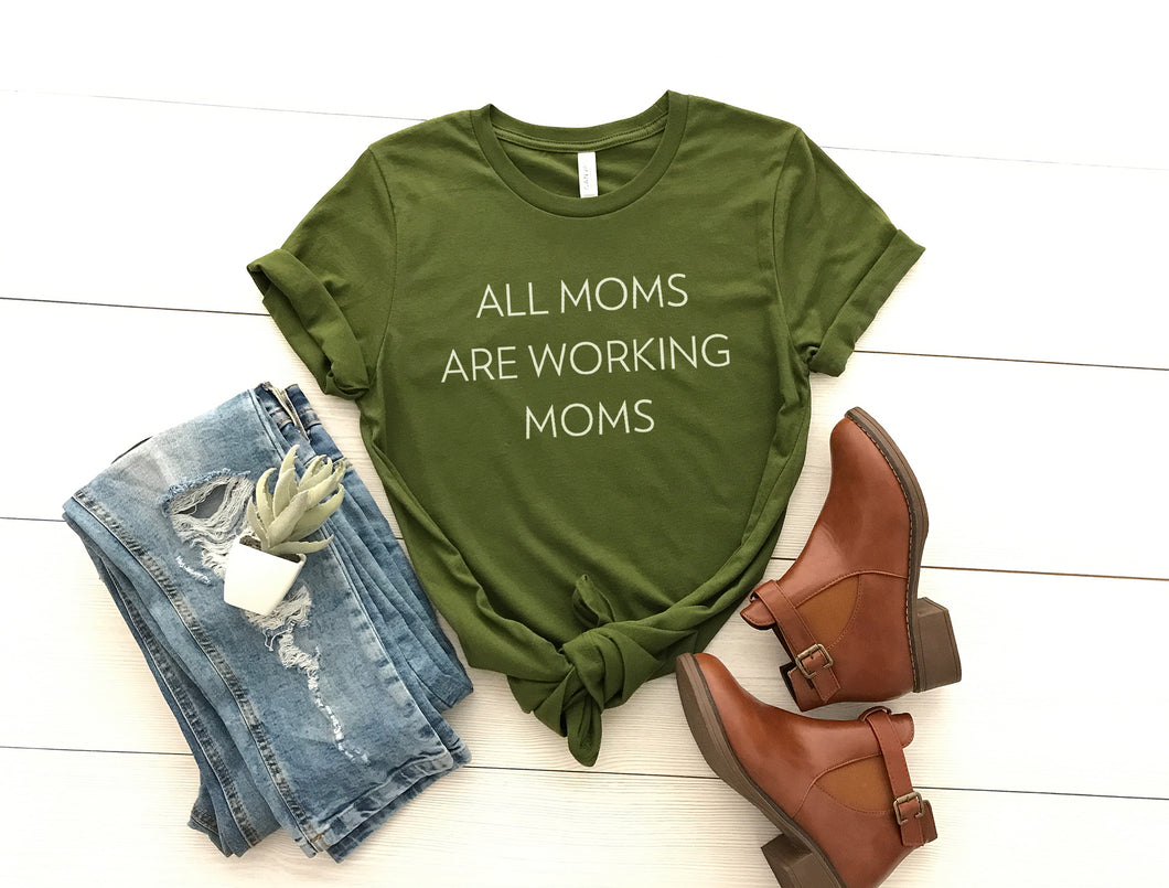 All Moms are Working Moms- Olive Unisex Tee