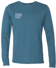 Listen.Learn.Love. Long Sleeve- Adult Unisex Tee