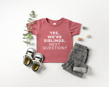 Yes, we're siblings- Toddler Tee