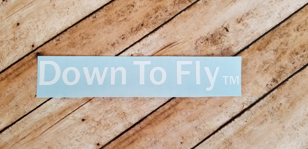 Down To Fly Decal