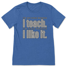 I Teach and I like It