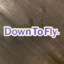 Down To Fly Sticker